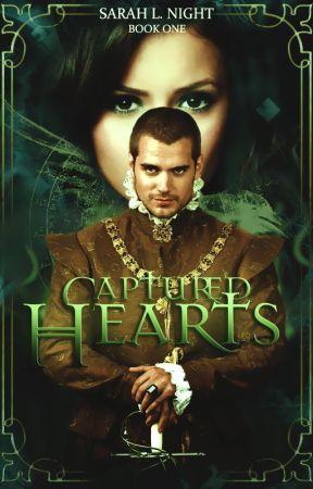 Captured Hearts ( 1st Draft ) by SarahNight87