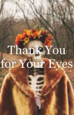 Thank You For Your Eyes (Poetry) by abbeywriting