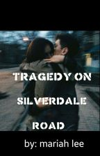Tragedy On Silverdale Road by llmariahleell