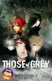 Those of Grey (Cell Phone Novel) by RenaissanceRevival
