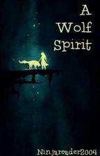 A Wolf Spirit  by Ninjareader2004
