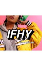 IFHY // T.C.  {non-regular updates} by wavywoes