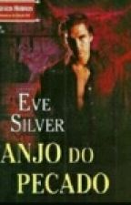 ANJO DO PECADO His Wicked Sins Eve Silver by viajandonahistoria