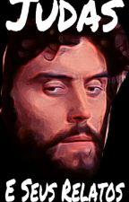 Judas E Seus Relatos • Rants by JudasIscariotes_