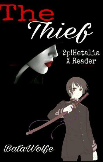 ◇ The Thief ◇ 2p! Hetalia x Reader - BataWolfe - Wattpad