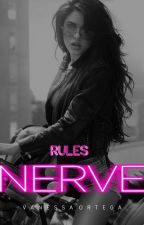 NERVE: RULES by OrtegaHgG