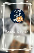 TDFWP does Reviews!  by TurnDownForWhatPad