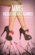 MMS: Desastre en tacones by ghxsthaunted