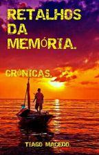 RETALHOS DA MEMÓRIA.  by MacedoPena