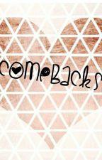 ComeBacks by JoshaeB