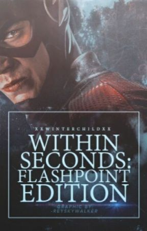 Within Seconds: Flashpoint Edition by xxwinterschildxx