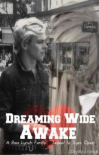 Ross Lynch: Dreaming Wide Awake by ShyWriter69