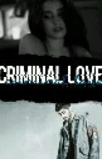 Criminal Love || Zauren || #wattys2016 by Steehfarias