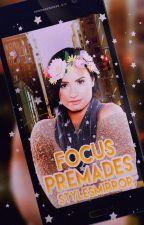Focus Premades by StylesMirror