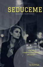 Seduceme (2 temporada) by zaretw