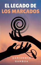 EL LEGADO DE LOS MARCADOS by DariannysGamboa
