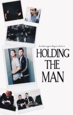 Holding the man. by holdingontojoshler