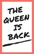 The Queen Is Back by sweetluv546