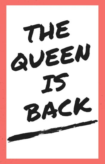 The Queen Is Back