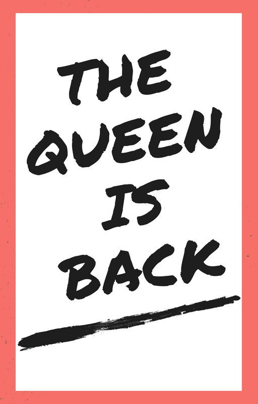 The Queen Is Back by sweetlovelots
