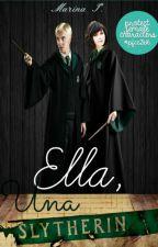 Ella, Una Slytherin  |Draco Malfoy| (#2) by MarSlyH
