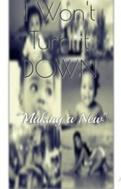 "I Won't Turn It Down (Jacquees Story) ""Making a New"" Book 3 by YoStoriesAintLoyal"