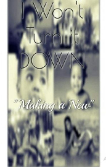 """I Won't Turn It Down (Jacquees Story) """"Making a New"""" Book 3"""