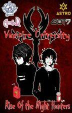 Vampire University Rise of Night Hunters by Jo_Chika
