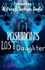 Poseidon's Lost Daughter (Percy Jackson Fanfiction) by kytren
