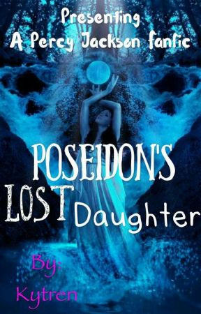 Poseidon's Lost Daughter (Percy Jackson Fanfiction