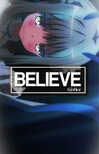 believe ❁l setokano by fujoshimi