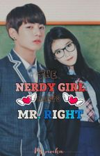 THE NERDY GIRL MEETS MR RIGHT by Ms_nochu