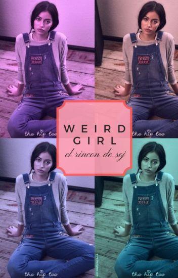 Weird Girl ( Tauro x Escorpio )