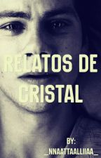 Relatos de cristal by _nnaattaalliiaa_