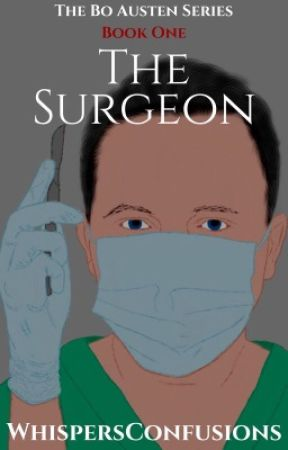 The Surgeon [COMPLETED] by WhispersConfusions