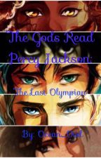 The Gods Read Percy Jackson: The Last Olympian by Ocean_Owl