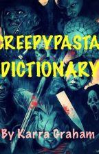 Creepypasta Dictionary by KrypticNationz