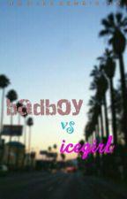 BADBOY VS ICE GIRL by monikasembiring