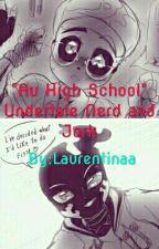 """Au High School"" Undertale Nerd and Jork by Laurentinaa13"