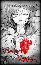 DELIRI senza Voce by Mimidreamysoul