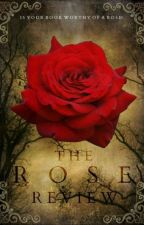 The Rose Review (CLOSED TEMPORARILY) by TheRoseReview