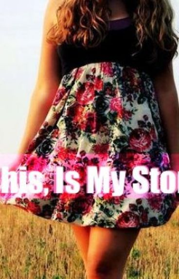 This, Is My Story
