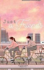Just a Friend (✔) -Jjk.Psy (COMPLETE) by miniesay