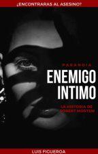 Enemigo íntimo (Paranoia)  by Luisfigbe