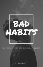 Bad Boy, Bad Habits by skyylillyy