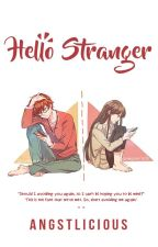 Hello Stranger by Angstlicious