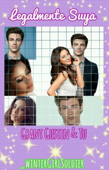 Legalmente Suya - Grant Gustin & Tu
