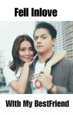 Fell Inlove With My Bestfriend(KATHNIEL) by Dreamerskies