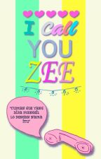 I Call You Zee by istiqamahnrl30