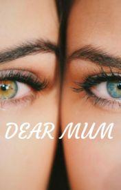 dear mum ; by FadingLyrics